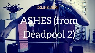Video Céline Dion - Ashes (from Deadpool 2 OST) for cello and piano (COVER) MP3, 3GP, MP4, WEBM, AVI, FLV Juli 2018