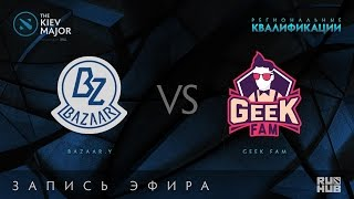 Bazaar Y. vs Geek Fam, Kiev Major Quals SEA [Mortaless]