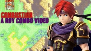 Combustion: A Roy Combo Video