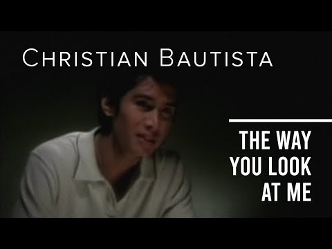 Christian Bautista - The Way You Look At Me (Offical Music Video)