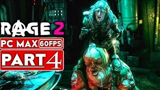 RAGE 2 Gameplay Walkthrough Part 4 [1080p HD 60FPS PC MAX SETTINGS] - No Commentary