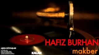 Hafız Burhan - Makber