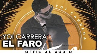 El Faro - Yoi Carrera (Authorized Music Audio)