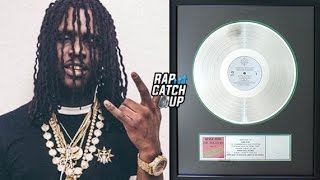 Chief Keef I Don't Like and Love Sosa has finally went platinum both songs moved over 1,000,000