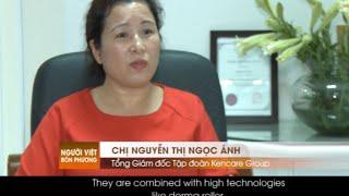 Nguoi Viet Bon Phuong interview KenCare Group CEO Nguyen Thi Ngoc Anh