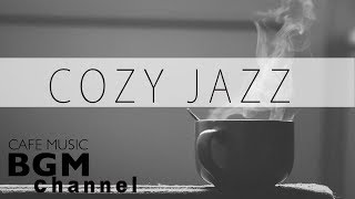 COZY JAZZ MUSIC - CAFE MUSIC FOR WORK & STUDY - Relaxing Background Music