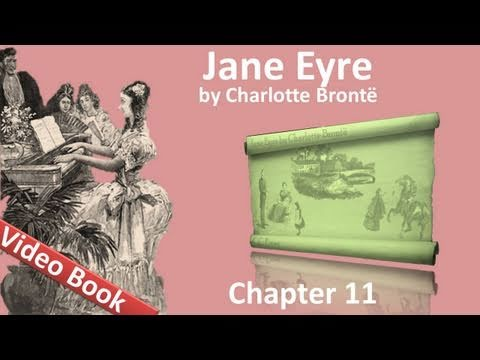 Chapter 11 - Jane Eyre by Charlotte Bronte (видео)
