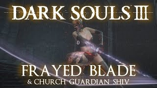 Frayed Blade boss weapon moveset, and Church Guardian Shiv in Dark Souls 3, including Skill Weapon Arts and sample PvE combat. (STR 11, DEX 40)Subscribe for more & live youtube gaming! http://www.youtube.com/user/ZOMBIEHEA...See the stats for this weapon on Fextralife - http://darksouls3.wiki.fextralife.com/Frayed+Blade___________________________________Weapon Vids: (A through G)Anri's Straight Sword - https://youtu.be/3PUgiPOfhjQAquamarine Dagger - https://youtu.be/K67JxI1TTdAArstor's Spear - https://youtu.be/7Iugdp0XBcMAstora Greatsword - https://youtu.be/ZyTWRQ0sPowBarbed Straight Sword - https://youtu.be/JdwxFhkcN9YBastard Sword - https://youtu.be/vtaTJWqzYwsBattle Axe - https://youtu.be/eDxuTE10TjM(Berserker) Black Blade - https://youtu.be/0-vhjjrqb_YBlack Knight Glaive - https://youtu.be/W7XYohZLxaMBlack Knight Greataxe - https://youtu.be/axyBpN22x0IBlack Knight Greatsword - https://youtu.be/M-QwXKkIVW4Black Knight Sword - https://youtu.be/D2uS42qX6bUBlacksmith Hammer - https://youtu.be/ulcXlVnBDpcBloodlust - https://youtu.be/u0Iz0nJZHucBrigand Axe - https://youtu.be/IW7rBAw71RsBrigand Twindaggers - https://youtu.be/PYYuXX1qIKcBroadsword - https://youtu.be/BZj6WDYbmG8Broken Short Sword - https://youtu.be/mCQlk-YAxqUButcher Knife - https://youtu.be/h4V1tLK4QeICaestus - https://youtu.be/2zDMj0T8Gh4Carthus Curved Greatsword - https://youtu.be/yaTeSU4OfpECarthus Shotel - https://youtu.be/Nn-O8ZqKkowCathedral Knight Greatsword - https://youtu.be/g1uXSm_gL1UChaos Blade - https://youtu.be/XHuNx8gv8b8Claw - https://youtu.be/V0alZ6Z_8m0Claymore - https://youtu.be/GBXHboymFsIClub - https://youtu.be/veCD190uVQ0Crescent Axe - https://youtu.be/gq69S8aWoZsCrescent Moon Sword - https://youtu.be/q6X1pIWikVwCrow Quills - https://youtu.be/3r_FY142R3kCrow Talons - https://youtu.be/NIBqfalOyP4Crystal Sage's Rapier - https://youtu.be/HeAlV_GXUJMDagger - https://youtu.be/yXvfWM6t4bgDancer's Enchanted Swords - https://youtu.be/wRAasxVp76cDarkdrift - https://youtu.be/vRMS0UP0qKYDark Hand - https://youtu.be/vRMS0UP0qKY?t=1m25sDark Sword - https://youtu.be/AxrmwJWlwZgDemon's Fist - https://youtu.be/WcfI43bTZCMDemon's Greataxe - https://youtu.be/SD6AmmwXD0IDemon's Scar - https://youtu.be/lbgTCBdYJsEDragonslayer Greataxe - https://youtu.be/gZwEzBqaH84Dragonslayer Spear - https://youtu.be/vsCCsy3Gx34Dragonslayer Swordspear - https://youtu.be/L4Ryd6RAJfIDragonslayer's Axe - https://youtu.be/MPKlxeQmmEgDragon Tooth - https://youtu.be/oFLU4yUvdJEDrakeblood Greatsword - https://youtu.be/4iphEaIUZDMDrang Hammers - https://youtu.be/23kV0tnvaO0Drang Twinspears - https://youtu.be/enRrZmyyJPYEarth Seeker - https://youtu.be/qrcFNjwesd4Eleonora - https://youtu.be/RV3MJxPGC2cEstoc - https://youtu.be/zzedIMwJ0ksExecutioner's Greatsword - https://youtu.be/AMah0wx5PKMExile Greatsword - https://youtu.be/-SPZvhN1-_YFalchion - https://youtu.be/TAXYL13Bio0Farron Greatsword - https://youtu.be/FUOIKfqkijYFirelink Greatsword - https://youtu.be/5YiVESF4zoMFlamberge - https://youtu.be/x9M2uos3Hg0Follower Saber - https://youtu.be/BY4iV9wjSl0Follower Torch - https://youtu.be/vNV4o64JQjwFour-pronged Plow - https://youtu.be/MRdGfMDFm5YFrayed Blade - https://youtu.be/9_ZP4akpv40Friede's Great Scythe - https://youtu.be/HV-nIZ9dysIFume Ultra Greatsword - https://youtu.be/BA5TOh1OwtMGargoyle Flame Hammer - https://youtu.be/KDPqlVLIXCAGargoyle Flame Spear - https://youtu.be/gNJ9LBQ0bAYGiant Door Shield - https://youtu.be/12OmAKoHY3QGlaive - https://youtu.be/eR-YXPQ3ALYGotthard Twinswords - https://youtu.be/BBOiTla7U6oGreataxe - https://youtu.be/GBiQoxoRBWMGreat Club - https://youtu.be/BIOSESvEU_sGreat Corvian Scythe - https://youtu.be/mBs6B_IDbwYGreatlance - https://youtu.be/3pgvHiMJPJAGreat Mace - https://youtu.be/ZMTdt3y-Dp8Great Machete - https://youtu.be/1TXJ3s8hnYIGreat Scythe - https://youtu.beV3kdqG-6VqgGreatsword - https://youtu.be/BOofzxLNI_cGreatsword of Judgement - https://youtu.be/DqvlSadpWWkGreat Wooden Hammer - https://youtu.be/XEpASVwLc_IGundyr's Halberd - https://youtu.be/TSi0uKpUWJ8