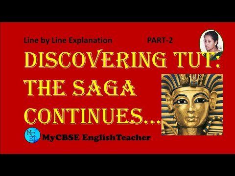 Discovering Tut the saga continues Class 11 line by line explanation part 2