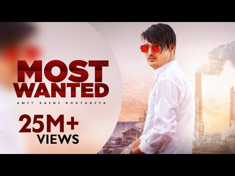 Amit Saini Rohtakiya : Most Wanted (Full Video) | New Haryanvi Songs Haryanavi 2020 | Sonika Singh