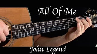 John Legend - All Of Me - Fingerstyle Guitar