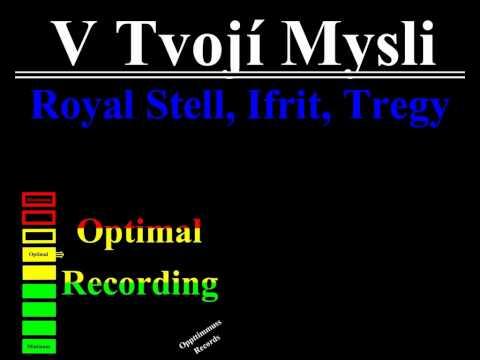 V Tvojí Mysli - Royal Stell, Ifrit, Tregy