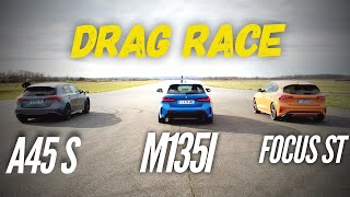 DRAG RACE : Mercedes A45S AMG / BMW M135i / Ford Focus ST by Motorsport Magazine