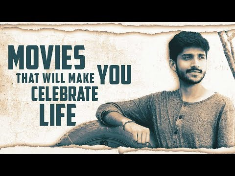 Movies That Will Make You Celebrate Life | Fully Rewind