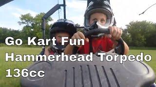 2. Go Kart Fun - Hammerhead Torpedo 136cc