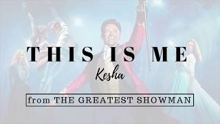 Kesha - This Is Me (from the Greatest Showman) | Lyrics