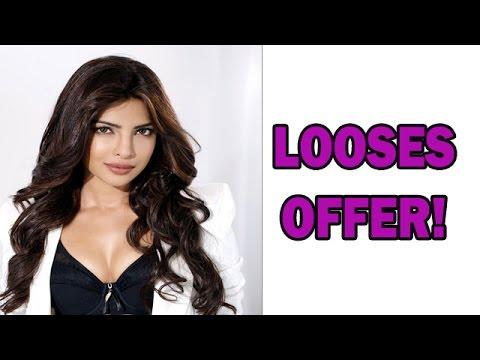 Priyanka Chopra leaves 9cr offer!