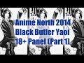 Anime North 2014 Black Butler Yaoi 18+ Panel (Part 1)