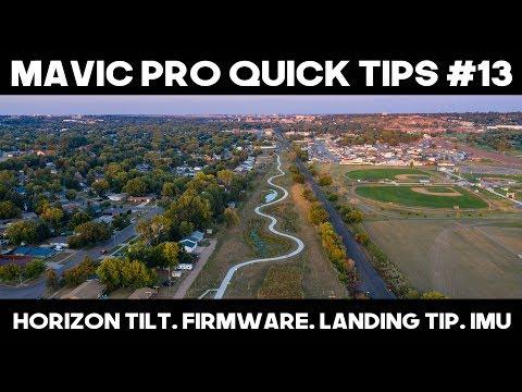 Mavic Pro for Beginners | Horizon Tilt | Firmware | Landing Tips | IMU Calibrate?