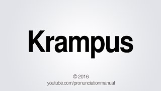 This video teaches you how to pronounce Krampus.SUBSCRIBE for how to pronounce more http://full.sc/13hW2ARFacebook: https://www.facebook.com/pg/PronunciationManualTwitter: http://twitter.com/pronunciationmGoogle+: https://plus.google.com/+PronunciationManualBusiness Inquiries: pronunciationmanualbi@gmail.com  PronunciationManualhttp://www.youtube.com/user/PronunciationManual