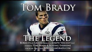 Tom Brady - The Legend