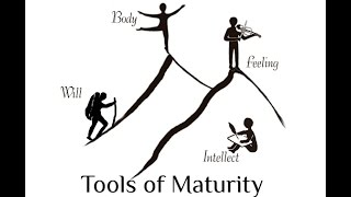 Tools of Maturity