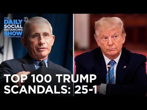 Counting Down Donald Trump's 100 Most Tremendous Scandals: 25-1 | The Daily Social Distancing Show