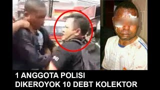 Video Polisi Ini Sakti, Berani Lawan 10 Debt Collector MP3, 3GP, MP4, WEBM, AVI, FLV Januari 2018