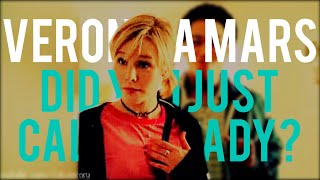 """veronica mars 
