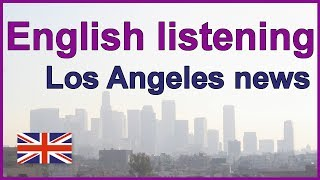 Los Angeles News, English listening Practice