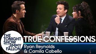 TrueConfessionswithRyan Reynolds, Camila Cabello