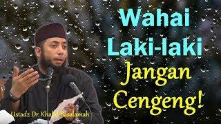 Video Laki-laki jangan cengeng! (Pentingnya wibawa pemimpin rumah tangga) - Ustadz Dr. Khalid Basalamah MP3, 3GP, MP4, WEBM, AVI, FLV Maret 2019