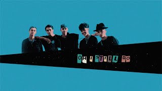 Why Don't We - I Still Do [Official Lyric Video]