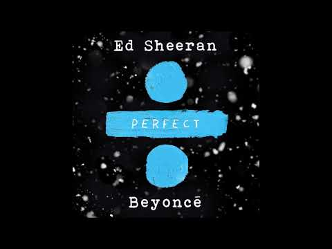 Ed Sheeran - Perfect Duet (With Beyoncé) (Radio Edit) (видео)