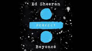 Ed Sheeran - Perfect Duet (With Beyoncé) (Radio Edit)