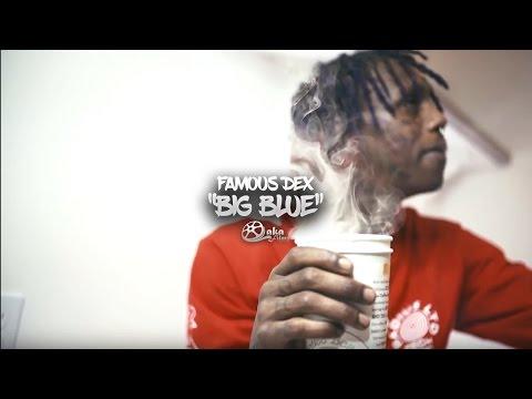 """Famous Dex - """"Big Blue"""" (Official Music Video)"""