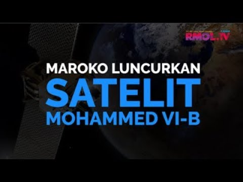 Maroko Luncurkan Satelit Mohammed VI-B