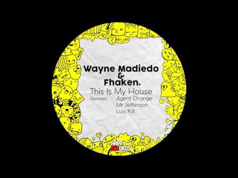 Wayne Madiedo, Fhaken - This Is My House (Luis Kill Remix)