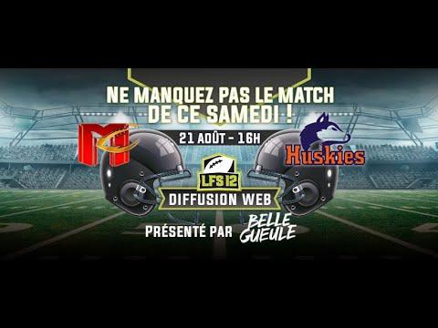 WEEK 1 LFS12 2021 : Huskies vs Mercenaires (21/08/21)