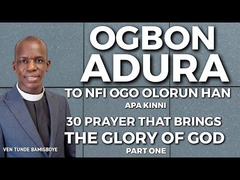 Wakati Itusile- 30 PRAYERS THAT BRINGS THE GLORY OF GOD (OGBON ADURA TO NFI OGO OLORUN HAN)