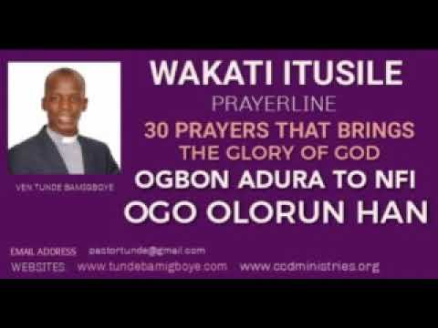Wakati Itusile- 30 PRAYERS THAT BRINGS THE GLORY OF GOD (OGBON ADURA TO NFI OGO OLORUN HAN)