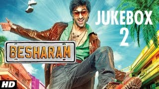 Besharam Full Songs (Remix) Jukebox | Ranbir Kapoor, Pallavi Sharda, Rishi Kapoor, Neetu Singh