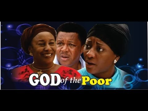 God Of The Poor      -      2014 Nigeria Nollywood Movie