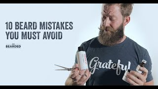 Video 10 Beard Mistakes You MUST Avoid MP3, 3GP, MP4, WEBM, AVI, FLV November 2018