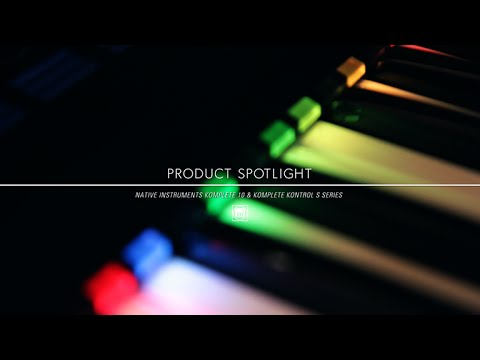 Product Spotlight – Native Instruments Komplete 10 & Komplete Kontrol S Series Controllers