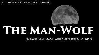 THE MAN-WOLF - Classic Werewolf Fiction - FULL AudioBook | GreatestAudioBooks
