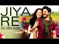 Jiya Re - Full Song Audio | Jab Tak Hai Jaan | Neeti Mohan | A. R. Rahman