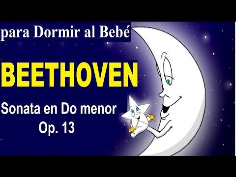 MUSICA PARA DORMIR AL BEBE  SONATA EN DO MENOR  Op.13  BEETHOVEN