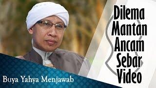 Video Dilema Mantan Ancam Sebar Video - Buya Yahya Menjawab MP3, 3GP, MP4, WEBM, AVI, FLV Oktober 2018