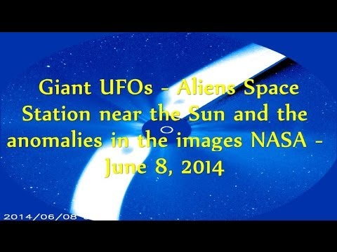 Giant UFOs – Aliens Space Station near the Sun and the anomalies in the images NASA – June 8, 2014
